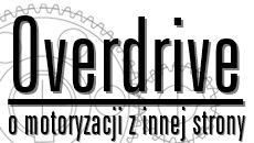 Overdrive.com.pl – o motoryzacji z innej strony.