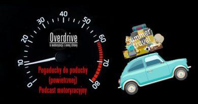 Podcast motoryzacyjny Overdrive, odcinek 6