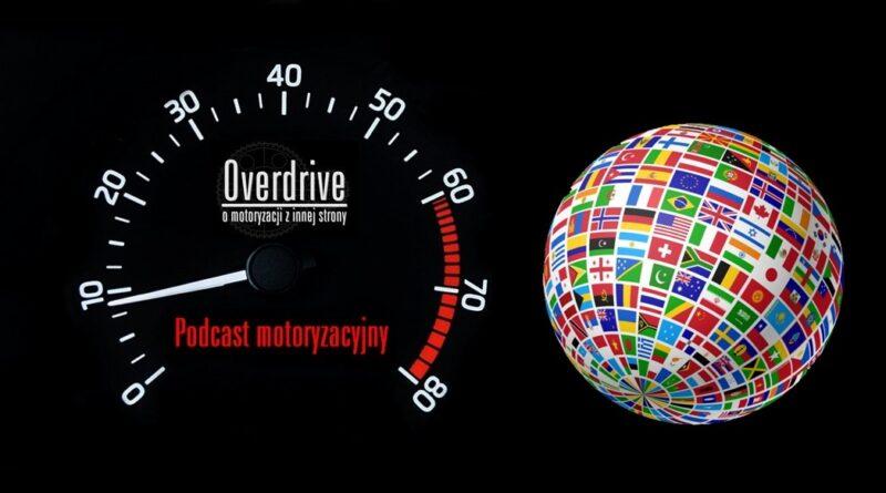 Podcast motoryzacyjny Overdrive.com.pl - odcinek 11 - Globalizacja