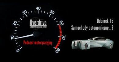 Podcast motoryzacyjny Overdrive | Odcinek 15 | Samochody autonomiczne...?
