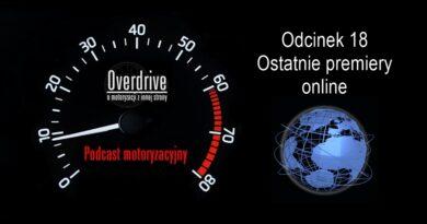 Podcast motoryzacyjny Overdrive | Odcinek 18 | Ostatnie premiery online