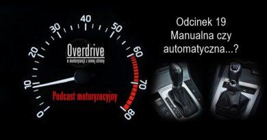 Podcast motoryzacyjny Overdrive | Odcinek 19 | Manualna czy automatyczna...?