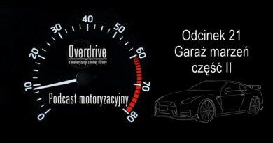 Podcast motoryzacyjny Overdrive | Odcinek 21 | Garaż marzeń, część II