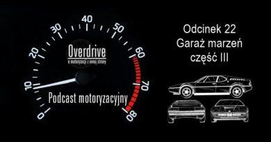 Podcast motoryzacyjny Overdrive | Odcinek 22 | Garaż marzeń część III