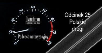 Podcast motoryzacyjny Overdrive | Odcinek 25 | Polskie drogi