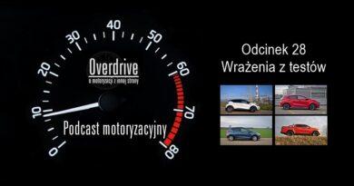 Podcast motoryzacyjny Overdrive | Odcinek 28 | Wrażenia z testów