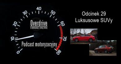 Podcast motoryzacyjny Overdrive   Odcinek 29   Luksusowe SUVy