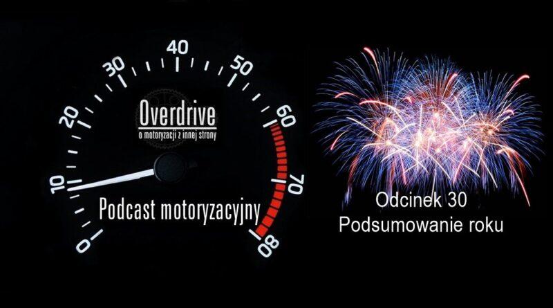 Podcast motoryzacyjny Overdrive | Odcinek 30 | Podsumowanie roku