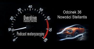 Podcast motoryzacyjny Overdrive | Odcinek 36 | Nowości Stellantis