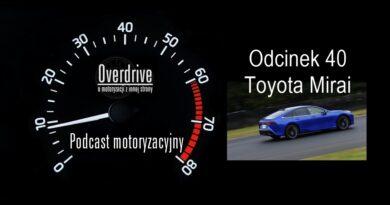 Podcast motoryzacyjny Overdrive | Odcinek 40 | Toyota Mirai