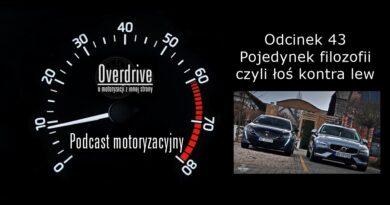 Podcast motoryzacyjny Overdrive | Odcinek 43 | Pojedynek filozofii - łoś kontra lew