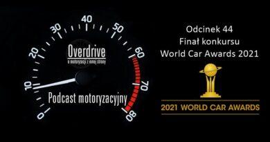 Podcast motoryzacyjny Overdrive   Odcinek 44   Finał konkursu World Car Awards 2021