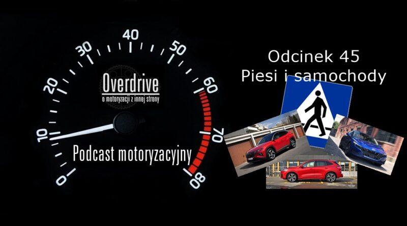 Podcast motoryzacyjny Overdrive | Odcinek 45 | Piesi i samochody