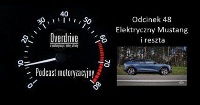 Podcast motoryzacyjny Overdrive   Odcinek 48   Elektryczny Mustang i reszta