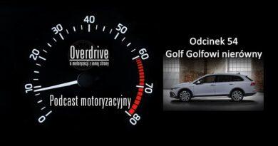 Podcast motoryzacyjny Overdrive   Odcinek 54   Golf Golfowi nierówny