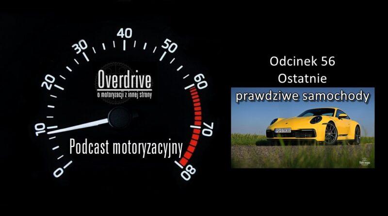 Podcast motoryzacyjny Overdrive | Odcinek 56 | Ostatnie prawdziwe samochody