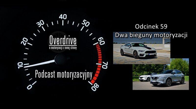 Podcast motoryzacyjny Overdrive | Odcinek 59 | Dwa bieguny motoryzacji