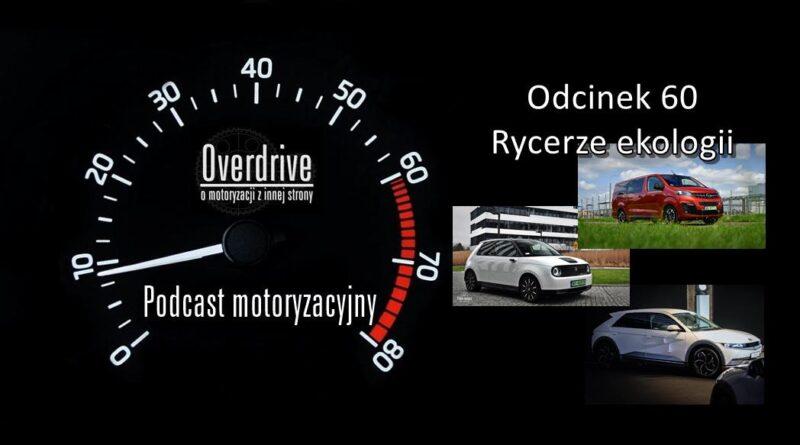 Podcast motoryzacyjny Overdrive | Odcinek 60 | Rycerze ekologii