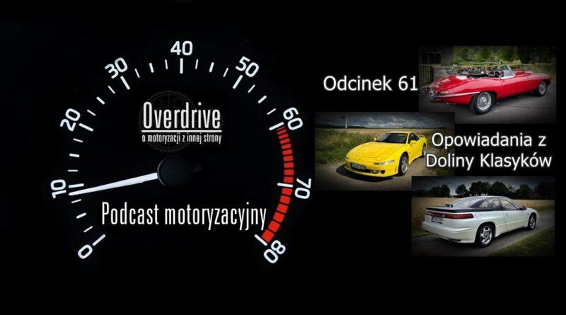 Podcast motoryzacyjny Overdrive | Odcinek 61 | Opowiadania z Doliny Klasyków