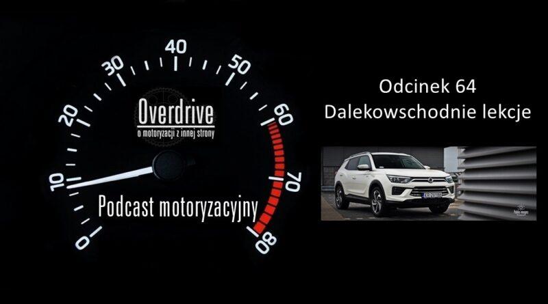 Podcast motoryzacyjny Overdrive | Odcinek 64 | Dalekowschodnie lekcje