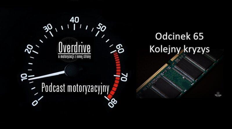 Podcast motoryzacyjny Overdrive | Odcinek 65 | Kolejny kryzys
