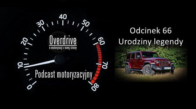 Podcast motoryzacyjny Overdrive | Odcinek 66 | Urodziny legendy