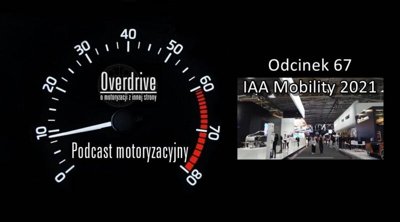 Podcast motoryzacyjny Overdrive | Odcinek 67 | IAA Mobility 2021
