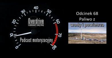 Podcast motoryzacyjny Overdrive   Odcinek 68   Paliwo z wody i powietrza