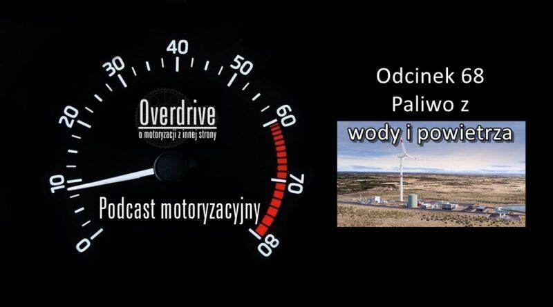 Podcast motoryzacyjny Overdrive | Odcinek 68 | Paliwo z wody i powietrza