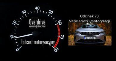Podcast motoryzacyjny Overdrive | Odcinek 73 | Ślepe ścieżki motoryzacji
